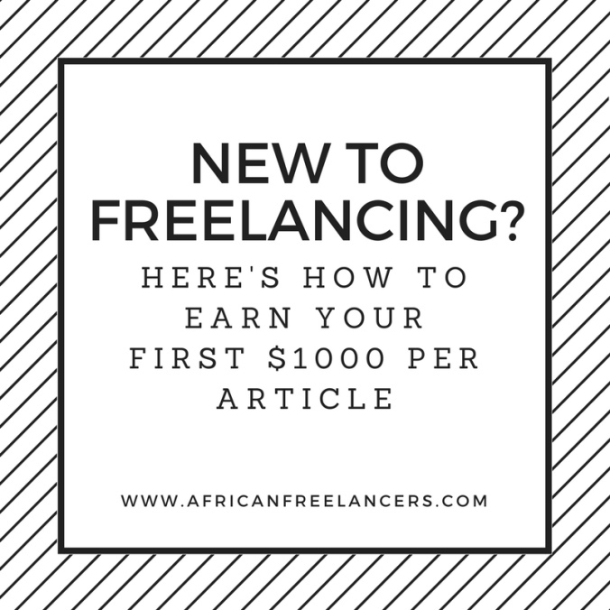 New to Freelancing? Here's how to Earn your First $1000 per Article