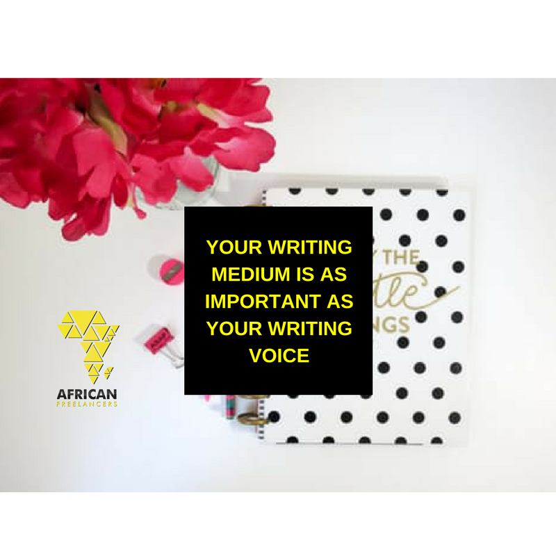 YOUR WRITING MEDIUM IS AS IMPORTANT AS YOUR WRITING VOICE