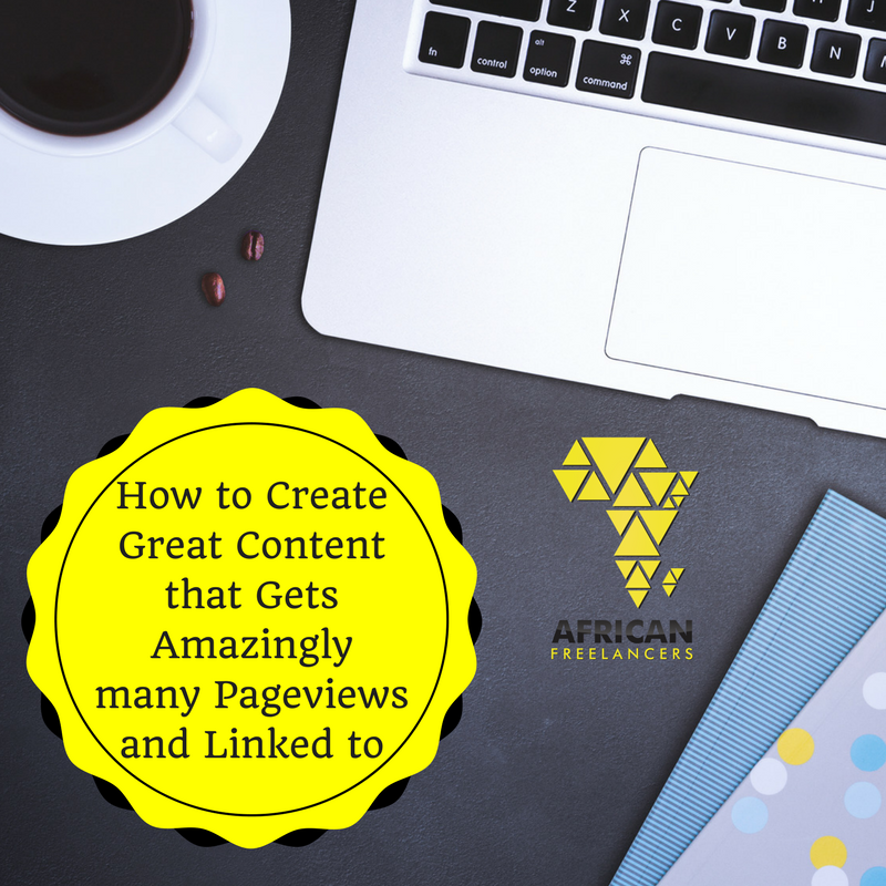 How to Create Great Content that Gets Amazingly many Pageviews and Linked to