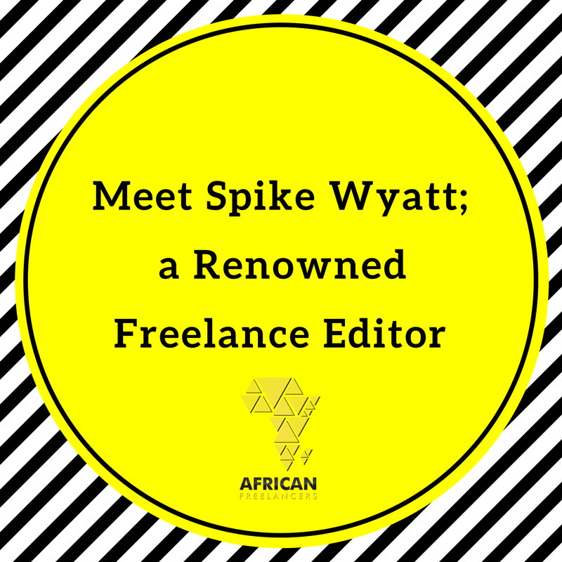 Meet Spike Wyatt; a Renowned Freelance Editor