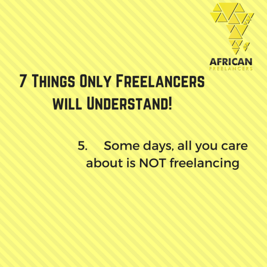 7 Things Only Freelancers will Understand!