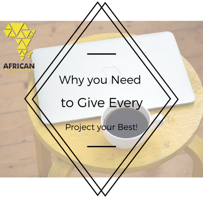 Why you Need to Give Every Project your Best!