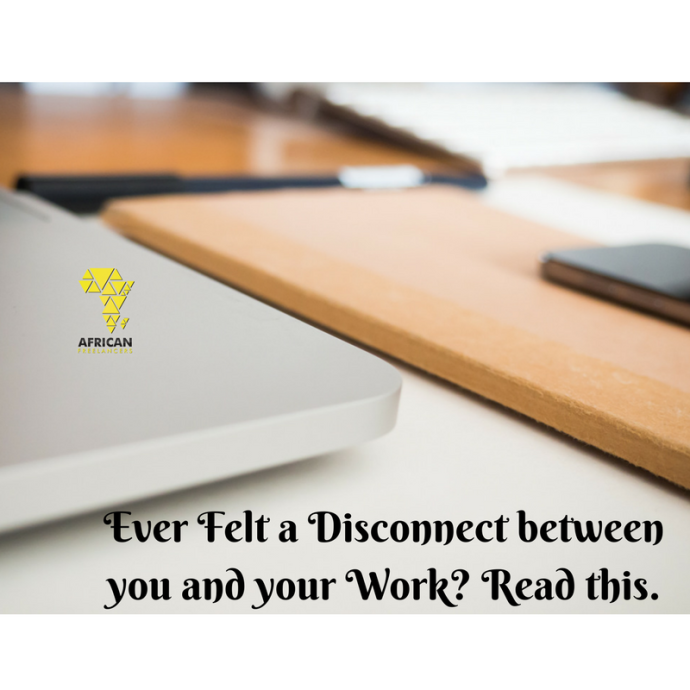 Ever Felt a Disconnect between you and your Work- Read this.