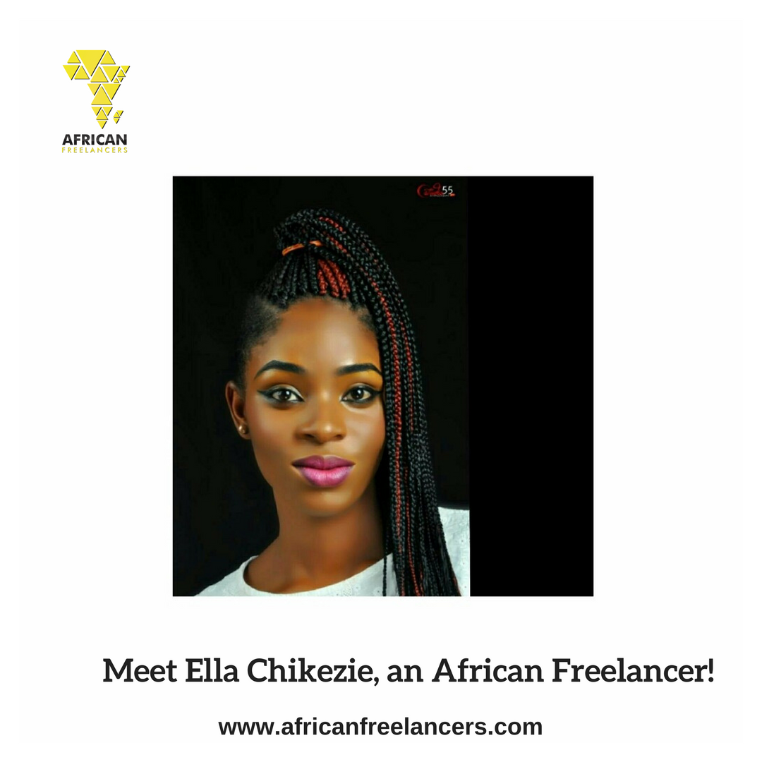 Meet Ella Chikezie, an African Freelancer!
