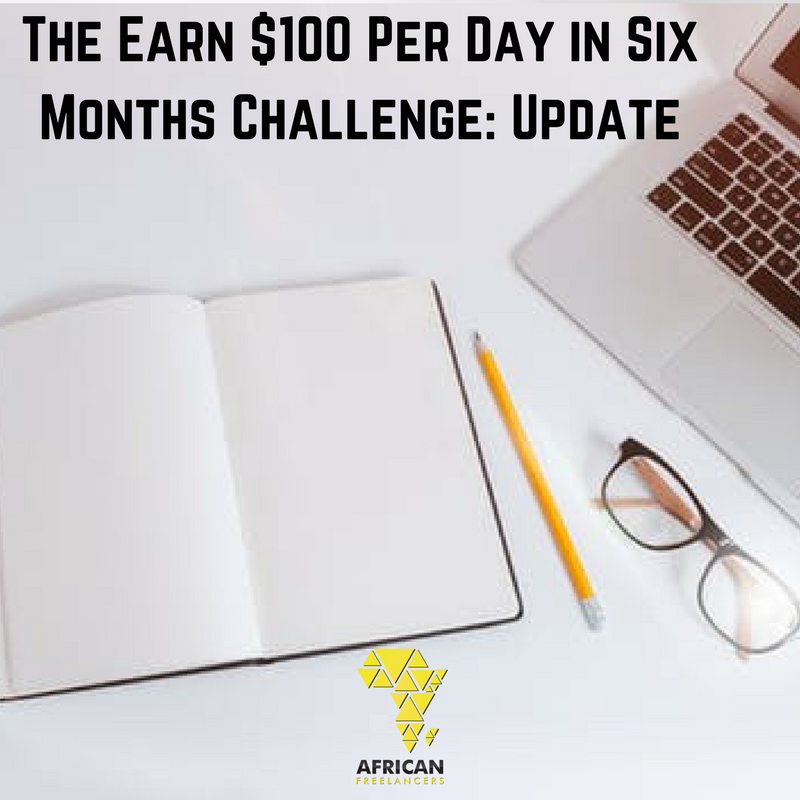 The Earn $100 Per Day in Six Months Challenge: Update