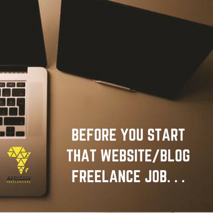 BEFORE YOU START THAT WEBSITE/BLOG FREELANCE JOB. . .